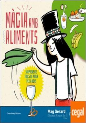 Màgia amb aliments . Sorprenents trucs de màgia per a nens por Gerard, Mag PDF