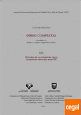 Luis Michelena. Obras completas. XIII. Historia de la literatura vasca. Literatura vasca del siglo XX por Michelena Elissalt, Luis