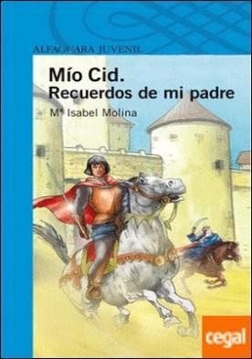 Mío Cid. Recuerdos de mi padre