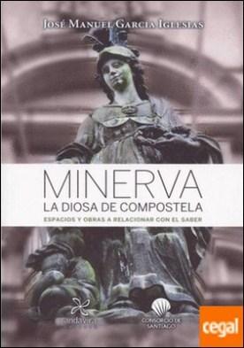 Minerva la diosa de Compostela . Espacios y obras a relacionar con el saber