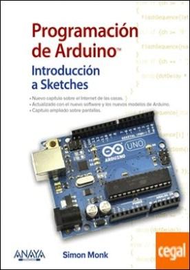 Programación de Arduino. Introducción a Sketches . Programming Arduino. Getting Started with Sketches (Second Edition)