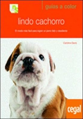 Lindo cachorro . El modo más fácil para lograr un perro feliz y obediente por Davis, Caroline PDF