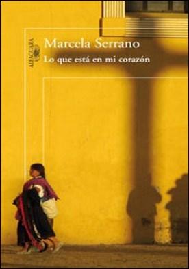 Lo que está en mi corazón por Marcela Serrano