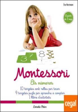 Montessori. Els números . 10 targetes amb relleu per tocar. 9 targetes puzle per aprendre a comptar. 1 llibre d'activitats por Herrmann, Ève