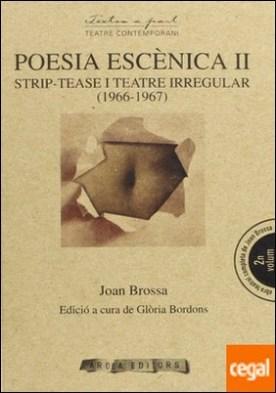 Poesia esc?nica II: Strip-tease i teatre irregular (1966-1967) por Brossa, Joan PDF