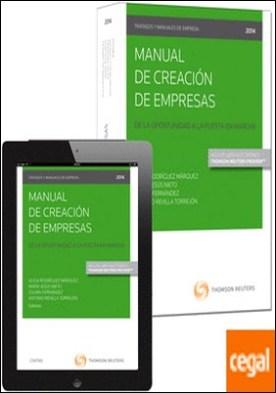 Manual de creación de empresas (Papel + e-book) . De la oportunidad a la puesta en marcha