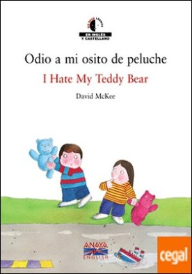 Odio a mi osito de peluche / I Hate My Teddy Bear