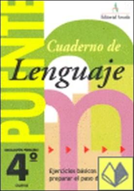 Puente lenguaje 4, Educación Primaria (paso de 4º a 5º curso) . EJERCICIOS BÁSICOS PARA PREPARAR EL PASO AL 5º CURSO