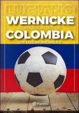 Curiosidades de Colombia en los Mundiales por Luciano Wernicke
