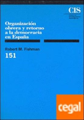 Organización obrera y retorno a la democracia en España