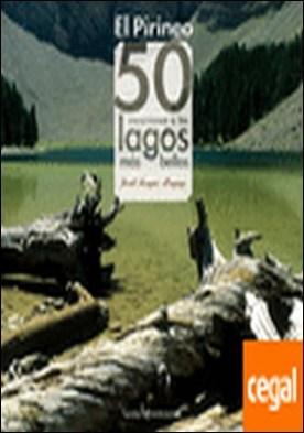 Pirineos. 50 excursiones a los lagos más bellos . 50 Excursiones a los lagos mas bellos