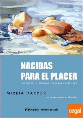 Nacidas para el placer . Instinto y sexualidad en la mujer por Darder, Mireia PDF