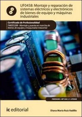 Montaje y reparación de sistemas eléctricos y electrónicos de bienes de equipo y máquinas industriales