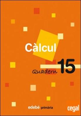 QUADERN 15 CÀLCUL