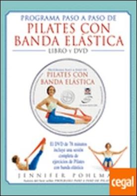 PROGRAMA PASO A PASO DE PILATES CON BANDA ELASTICA. LIBRO Y DVD