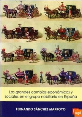 Los grandes cambios económicos y sociales en el grupo nobiliario en España . una aproximación a la dinámica de mediados del siglo XIX