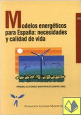 Modelos energéticos para España, Los: necesidades y calidad de vida . Premio Alfonso Martín Escudero 2003