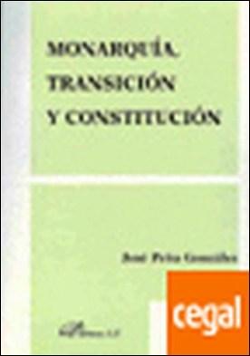 Monarquia, Transicion y Constitucion por Pe¿a Gonz lez, Jos?