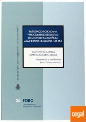 Participación ciudadana y procedimiento legislativo . De la experiencia española a la iniciativa ciudadana europea