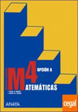 Matemáticas 4. Opción A. . Educación Secundaria
