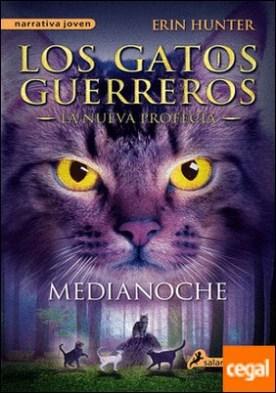 Medianoche . Los gatos guerreros - La nueva profecía I por Hunter, Erin PDF