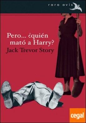 Pero... ¿quién mató a Harry? por Story, Jack Trevor PDF