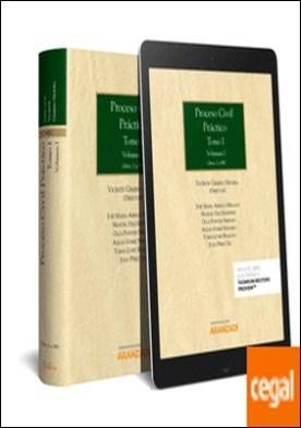 Proceso Civil Práctico. Tomo I.Volumen I y II (Papel + e-book) . (Artículos 1 a 247)