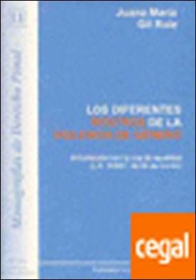 Los diferentes rostros de la violencia de género . Actualizado con la Ley de Igualdad L.O. 3/2007, de 22 de marzo