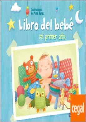 Mi primer año. Libro del bebé