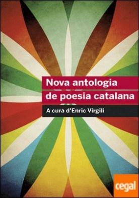 Nova antologia de poesia catalana . A cura d�Enric Virgili