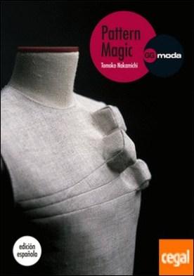 Pattern Magic, vol. 1 . La magia del patronaje