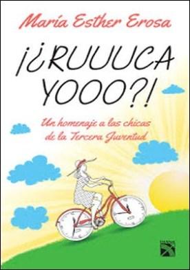 ¡¿Ruuuca yooo?!: Un homenaje a las chicas de la Tercera Juventud