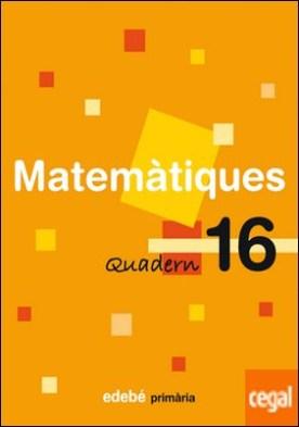 QUADERN 16 MATEMÀTIQUES