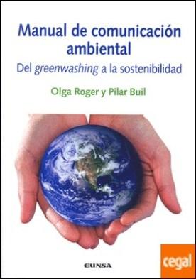 Manual de comunicación ambiental . del greenwashing a la sostenibilidad