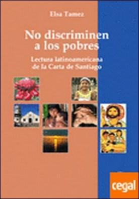 No discriminen a los pobres . Lectura latinoamericana de la Carta de Santiago