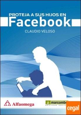 Proteja a sus hijos en Facebook