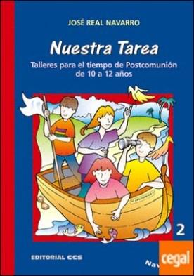Nuestra tarea. Navegantes / 2 . Talleres para el tiempo de Postcomunión de 10 a 12 años