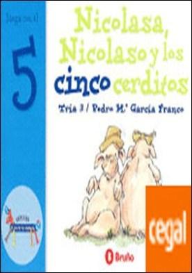 Nicolasa, Nicolaso y los cinco cerditos . Juega con el 5