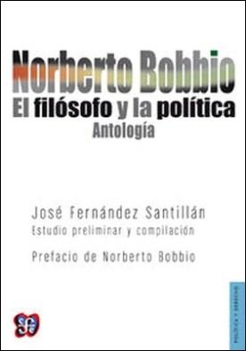 Norberto Bobbio. El filósofo y la política. Antología