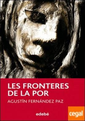 LES FRONTERES DE LA POR, DE A. FDEZ. PAZ