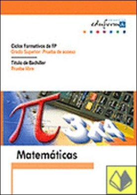 Matemáticas para pruebas de acceso a ciclos formativos de grado superior y prueb . Grado superior y obtencion titulo de bachiller - Prueba de acceso