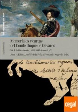 Memoriales y cartas del conde-duque de Olivares . Política interior: 1621 a 1645