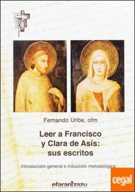 Leer a Francisco y Clara de Asís: sus escritos