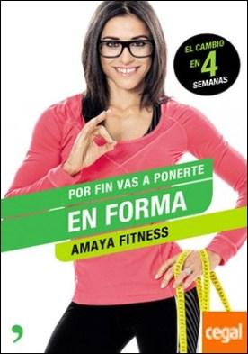 Por fin vas a ponerte en forma por Fitness, Amaya