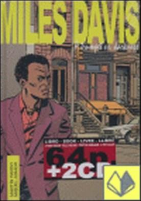 Miles Davis, Miles . A trumpet vs. darknes