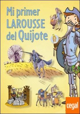 Mi primer Larousse del Quijote