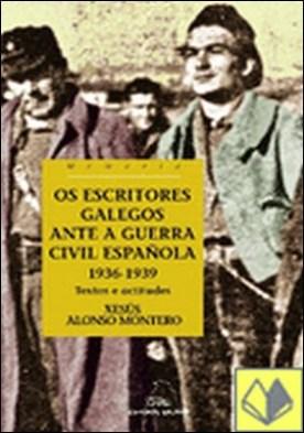 Os escritores galegos ante a Guerra Civil española. 1936-1939