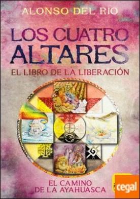 Los Cuatro Altares . El Libro de la Liberación