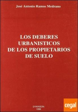 LOS DEBERES URBANÍSTICOS DE LOS PROPIETARIOS DE SUELO