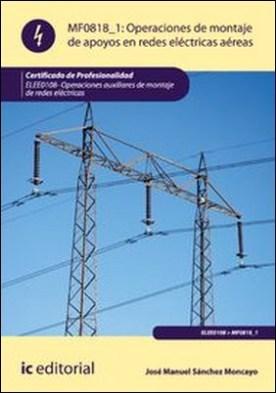 Operaciones de montaje de apoyos en redes electricas aereas